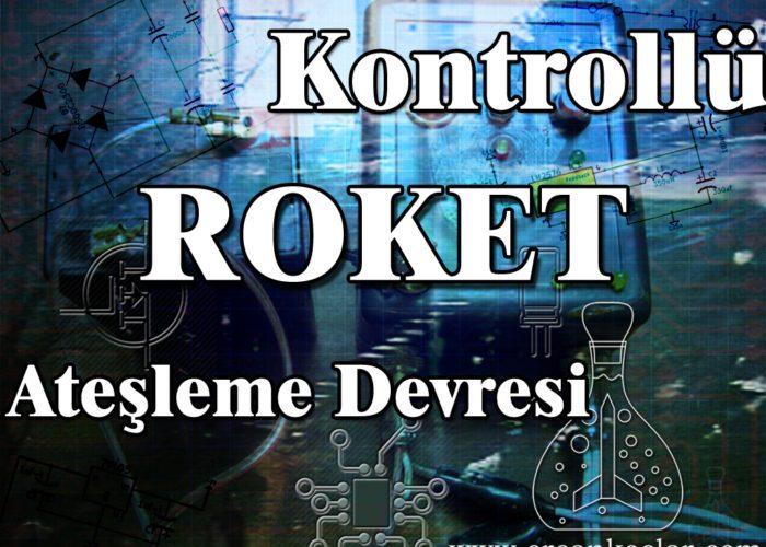 kontrollu_roket_atesleme_devresi